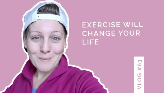 Exercise will change your life