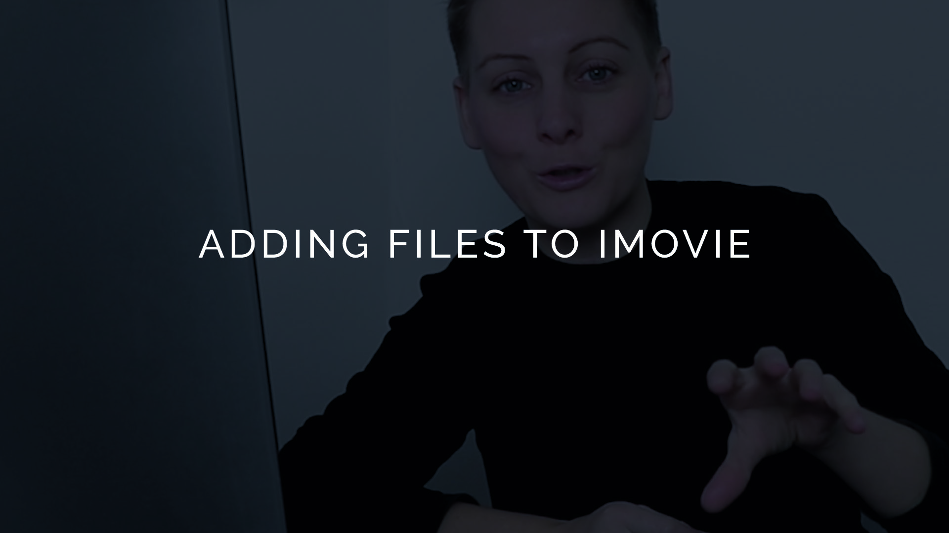 how to add video files to imovie