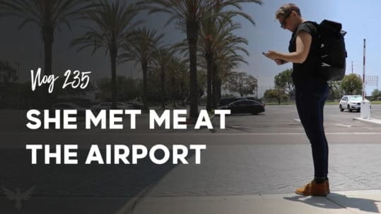 Vlog 235 she met me at the airport