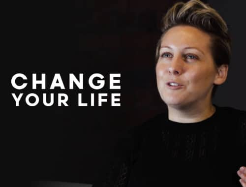 How to change your life